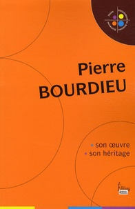 Louis-Jean Calvet et Pierre Chartier - Pierre Bourdieu - Son oeuvre, son héritage.