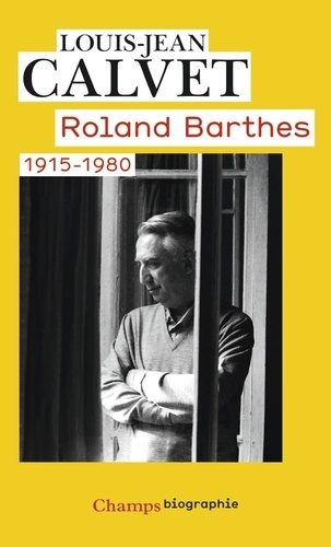 Louis-Jean Calvet - Roland Barthes - 1915-1980.