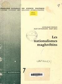 Louis-Jean Duclos et Jean Duvignaud - Les nationalismes maghrébins.