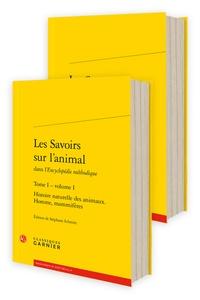 Louis-Jean-Marie Daubenton et Jacques Lacombe - Les Savoirs sur l'animal dans l'Encyclopédie méthodique - Tome 1.