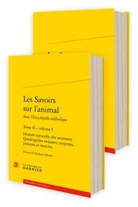 Louis-Jean-Marie Daubenton et Jacques Lacombe - Les Savoirs sur l'animal dans l'Encyclopédie méthodique - Tome 2.