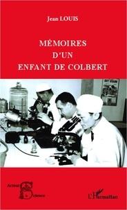 Louis Jean - Mémoires d'un enfant de Colbert.
