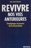 Louis Jean et Jean-Louis Siémons - Revivre nos vies antérieures - Témoignages et preuves de la réincarnation.