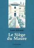 Louis Jolicoeur - Le siège du maure.