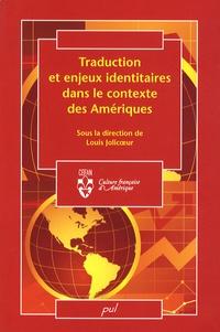 Louis Jolicoeur - Traduction et enjeux identitaires dans le contexte des Amériques.