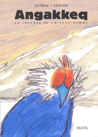 Louis Joos et Carl Norac - Angakkeq - La légende de l'oiseau-homme.