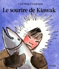 Louis Joos et Carl Norac - Le sourire de Kiawak.