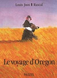 Louis Joos et  Rascal - Le voyage d'Oregon.