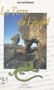 Louis-José Barbançon - La terre du lézard.