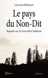Louis-José Barbançon - Le pays du Non-Dit - Réédition.