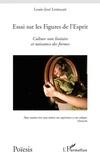 Louis-José Lestocart - Essais sur les Figures de l'Esprit - Culture non linéaire et naissance des formes.