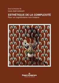 Louis-José Lestocart - Esthétique de la complexité - Pour un cognitivisme non-linéaire.