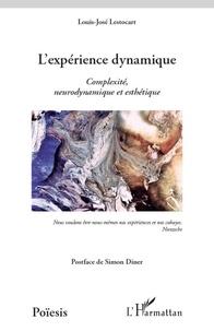 Louis-José Lestocart - L'expérience dynamique - Complexité, neurodynamique et esthétique.