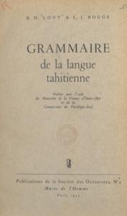 Louis-Joseph Bouge et René D. Lovy - Grammaire de la langue tahitienne.