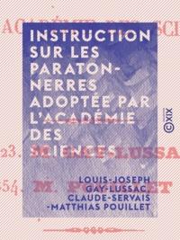 Louis-Joseph Gay-Lussac et Claude-Servais-Matthias Pouillet - Instruction sur les paratonnerres adoptée par l'Académie des sciences.