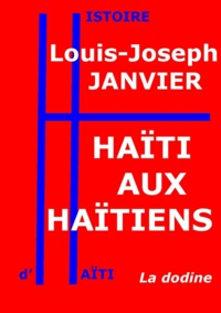 Louis-Joseph Janvier - Haïti aux Haïtiens.