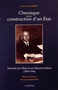 Louis-Joseph Lebret - Chronique de la construction d'un Etat - Journal au Liban et au Moyen-Orient (1959-1964). 1 Cédérom