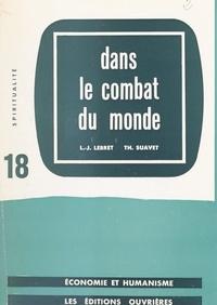 Louis-Joseph Lebret et Thomas Suavet - Dans le combat du monde.