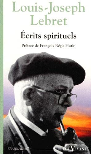 Louis-Joseph Lebret - Écrits spirituels.