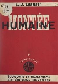 Louis-Joseph Lebret - Spiritualité (5). Montée humaine.