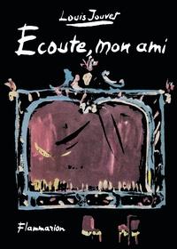 Louis Jouvet - Ecoute, mon ami.