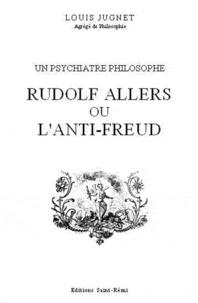 Louis Jugnet - Rudolf Allers ou l'anti-Freud.