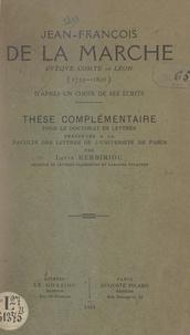 Louis Kerbiriou - Jean-François de La Marche, évêque-comte de Léon (1729-1806) - D'après un choix de ses écrits. Thèse complémentaire pour le Doctorat ès lettres, présentée à la Faculté des lettres de l'Université de Paris.