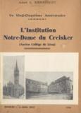 Louis Kerbiriou - L'institution Notre-Dame du Creisker - Ancien collège de Léon. Un vingt-cinquième anniversaire.