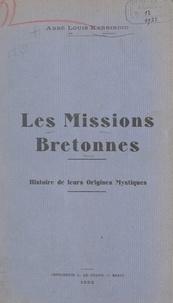 Louis Kerbiriou - Les missions bretonnes - Histoire de leurs origines mystiques.