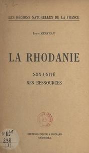 Louis Kervran - La Rhodanie - Son unité, ses ressources.