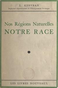 Louis Kervran - Nos régions naturelles - Notre race.