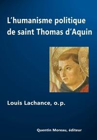 Louis Lachance - L'humanisme politique de saint Thomas d'Aquin - Individu & Etat.