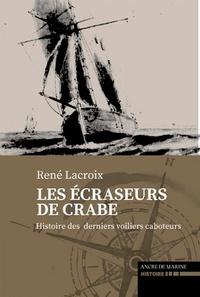 Louis Lacroix - Les écraseurs de crabes - Sur les derniers voiliers caboteurs.