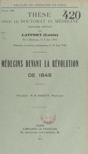 Louis Laffort - Médecins devant la Révolution de 1848.