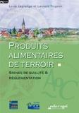 Louis Lagrange et Laurent Trognon - Produits alimentaires de terroir - Signes de qualité et réglementation, CD ROM.