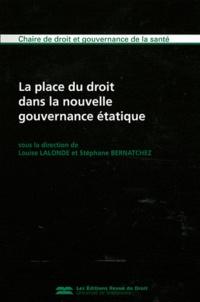 Louis Lalonde et Stéphane Bernatchez - La place du droit dans la nouvelle gouvernance étatique.