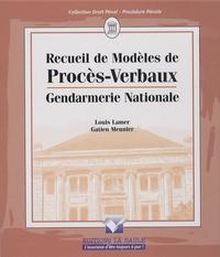 Louis Lamer et Gatien Meunier - Recueil de modèles de procès-verbaux - Gendarmerie nationale.