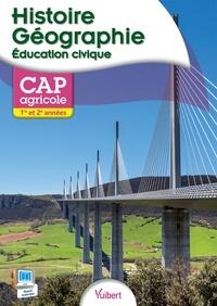 Louis Larcade et Anne-Marie Lelorrain - Histoire Géographie Education civique CAP agricole 1e et 2e années.