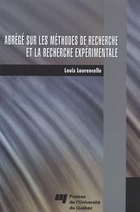 Louis Laurencelle - Abrégé sur les méthodes de recherche et la recherche expérimentale.