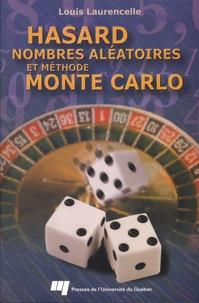 Louis Laurencelle - Hasard, nombres aléatoires et méthode Monte Carlo.