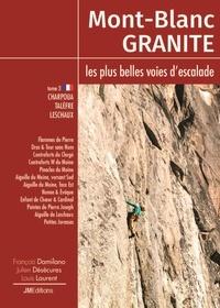 Louis Laurent et Julien Désécures - Mont-Blanc Granite, les plus belles voies d'escalade - Tome 3, Charpoua-Talèfre-Leschaux.