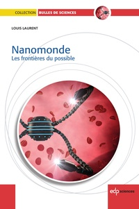 Louis Laurent - Nanomonde - Les frontières du possible.