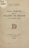 Louis Lavelle - Leçon inaugurale faite au Collège de France, le 2 décembre 1941.