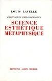 Louis Lavelle - Science, esthétique, métaphysique.