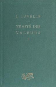 Louis Lavelle - Traité des valeurs (1) - Théorie générale de la valeur.