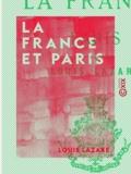 Louis Lazare - La France et Paris - Études historiques et municipales.