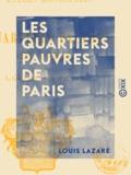 Louis Lazare - Les Quartiers pauvres de Paris - Études municipales.