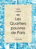 Louis Lazare et  Ligaran - Les quartiers pauvres de Paris - Le XXe arrondissement.