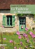 Louis Le Calvez - La Tuilerie de Meaulne.