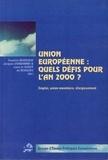 Louis Le Hardÿ de Beaulieu et  Collectif - UNION EUROPEENNE : QUELS DEFIS POUR L'AN 2000 ? Emploi, union monétaire, élargissement.